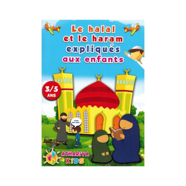 LE HALAL ET LE HARRAM EXPLIQUÉS AUX ENFANTS 3/5 ANS Livre Islamique E-maktaba