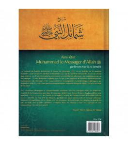 Ainsi était muhammad le messager d'allah commentaire shamail nabi de at tirmidhi - E-maktaba