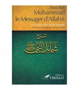 Ainsi etait muhammad le messager d'allah commentaire shamail nabi de at tirmidhi, E-maktaba
