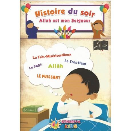 HISTOIRE DU SOIR : ALLAH EST MON SEIGNEUR éducation Islamique E-maktaba