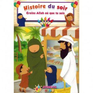 HISTOIRE DU SOIR : CRAINS ALLAH OÙ QUE TU SOIS Le Monde Musulman E-maktaba