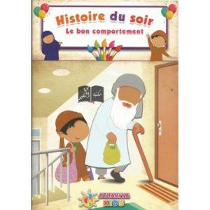 HISTOIRE DU SOIR : LE BON COMPORTEMENT éducation Islamique E-maktaba