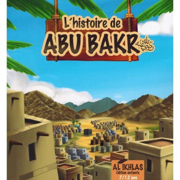 L'histoire de Abu Bakr - 7/12 ans - Al-Ikhlas monde Musulman E-maktaba France