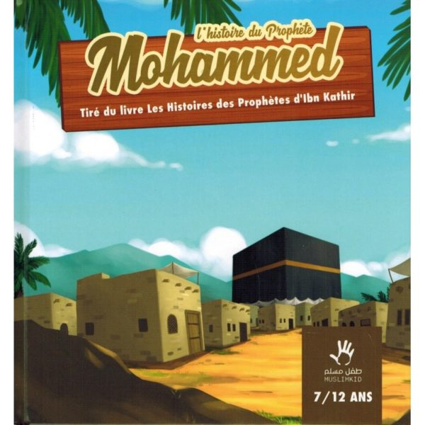 Photo L'histoire du Prophète Mohammed (7/12 ans) – MUSLIMKID - Muslim Kid