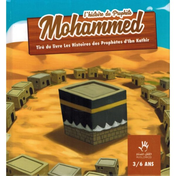 Photo L'histoire du Prophète Mohammed (3/6 ans) – MUSLIMKID - Muslim Kid