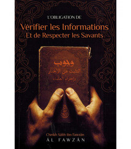 Photo L'obligation de vérifier les informations et de respecter les savants, de Cheikh Salih Ibn Fawzan Al-Fawzan - Ibn badis