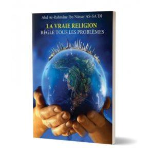 La vraie religion regle tous les problemes - livre islamiques