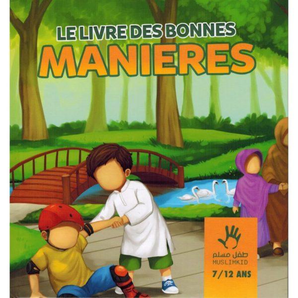 Le Livre des Bonnes Manières (7/12 ans) - MUSLIMKID culture islamique E-maktaba