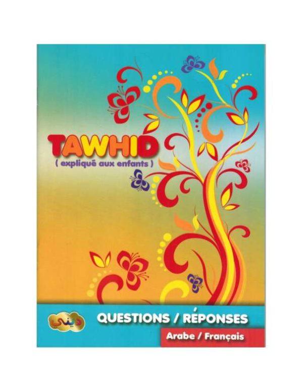 Photo Le Tawhid expliqué aux enfants Questions & réponses (Ar/Fr) - Dini