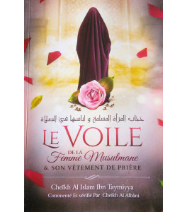 Photo Le voile de la femme musulmane & son vêtement de prière, de Ibn Taymiyya, Commenté et vérifié par Al Albâni - Ibn badis