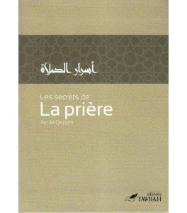 Photo Les secrets de la prière, de Ibn Al-Qayyim (2ème édition) - Tawbah