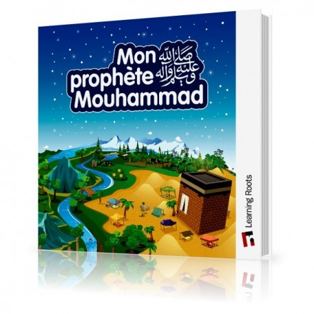 Photo MON PROPHÈTE MOUHAMMAD – Learning Roots - Learning Roots