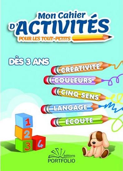 Photo Mon cahier d'activités pour les tout-petits (dès 3 ans) - Editions Portfolio