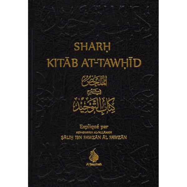 Sharh Kitâb At-Tawhîd - Sâlih Ibn Fawzân Al Fawzân