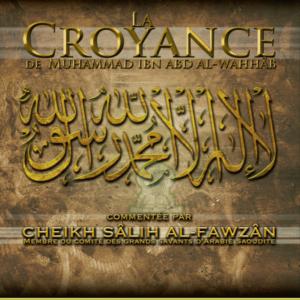 La Croyance De Muhammad Ibn Al Wahhab - Cheikh Sâlih Al Fawzân