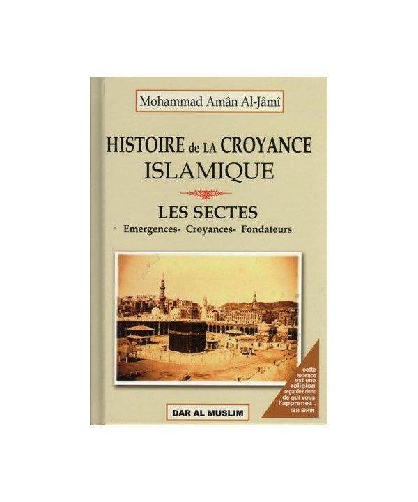 E-maktaba - Histoire De La Croyance Islamique - Les Sectes Emergences, croyances, Fondateurs