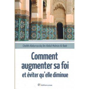 Photo COMMENT AUGMENTER SA FOI ET ÉVITER QU'ELLE DIMINUE – SHEIKH ABDAR RAZZAQ IBN ABDAL MOUHSIN EL BADR - Anas