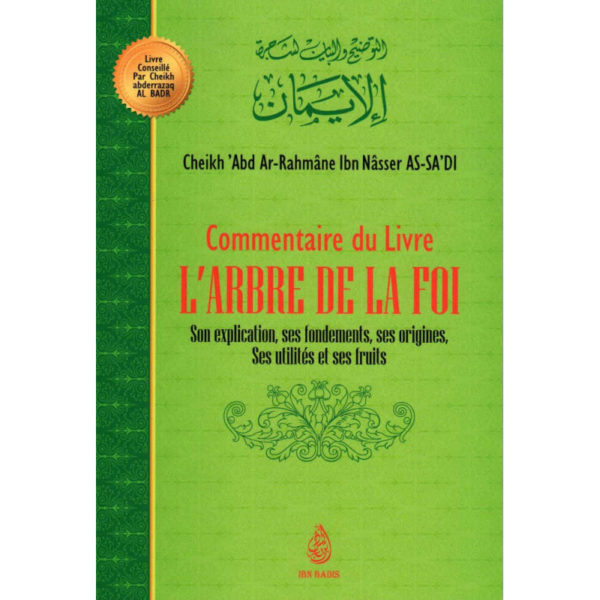 Photo Commentaire Du Livre L'ARBRE DE LA FOI , De Cheikh 'Abd Ar-Rahmâne Ibn Nâsser As Sa'di - Ibn badis