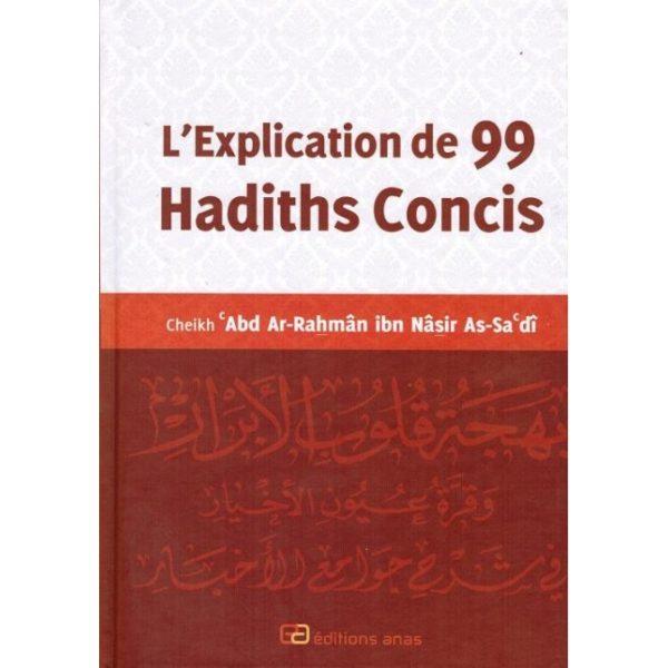 Photo L'EXPLICATION DE 99 HADITHS CONCIS – SHEIKH ABDERAHMAN AS-SA'DI - Anas