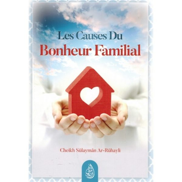 Photo Les Causes du Bonheur Familial – Shaykh Ar-Rûhayli – Ibn Badis - Ibn badis