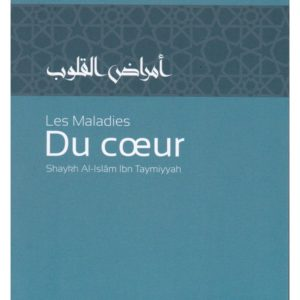 Photo LES MALADIES DU CŒUR, DE SHAYKH AL-ISLÂM IBN TAYMIYYAH - Tawbah
