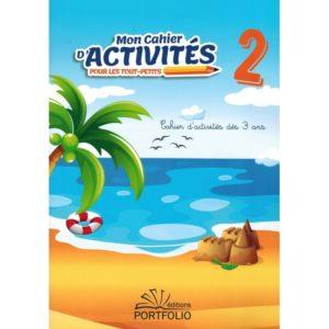 Photo Mon Cahier d'Activités pour les tout-petits (Volume 2) – Dès 3 ans – Editions Portfolio - Editions Portfolio