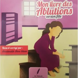 Photo MON LIVRE DES ABLUTIONS (VERSION FILLE) - Al ikhlas