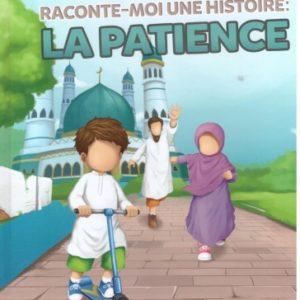 Photo Raconte-Moi La Patience – Edition Muslim Kid - Muslim Kid