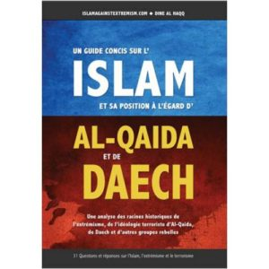 Photo UN GUIDE CONCIS SUR L'ISLAM ET SA POSITION À L'ÉGARD D'AL-QAIDA ET DE DAECH - Dine al haqq