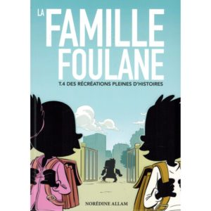 Photo LA FAMILLE FOULANE (TOME 4) – DES RÉCRÉATIONS PLEINES D'HISTOIRES – BDOUIN - Bdouin