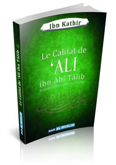 Photo Le Califat de 'Ali ibn Abî Tâlib – Le quatrième Calife de l'Islam - Dar Al Muslim