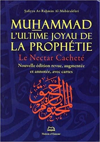 Photo Muhammad L'ultime Joyau De La Prophétie ( Le Nectar Cacheté) Nouvelle Édition - Maison d'Ennour