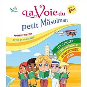 Photo La Voie Du Petit Musulman (1), Nouvelle Édition Revue Et Augmentée - Sana