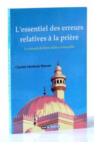 """Photo L'essentiel des erreurs relatives à la prière (Le résumé du livre """"Akhtâ' al-muçallîn"""") - Dar Al Muslim"""