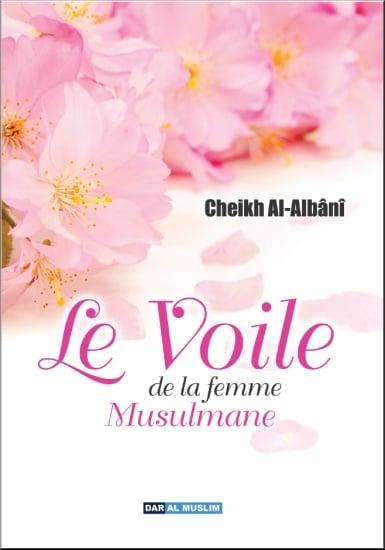 Photo Le voile de la femme musulmane dans le Coran et la Sunna (Cheikh Al-Albânî) - Dar Al Muslim
