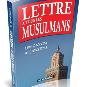Photo Lettre à tous les musulmans (Ibn Qayyim Al Jawziyya) - Dar Al Muslim