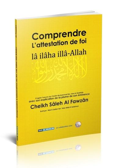 "Photo Comprendre l'attestation de foi ""Lâ ilâh illâ Allah"" - Dar Al Muslim"