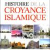 Photo Histoire de la croyance islamique – Les sectes (émergences – croyances – fondateurs) - Dar Al Muslim