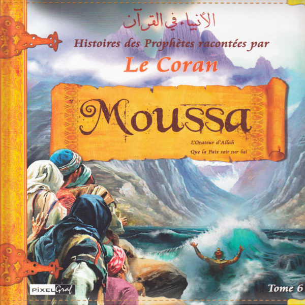 Photo Histoires Des Prophètes Racontées Par Le Coran (Album 6) MOUSSA (Sbdl) - Pixel Graf