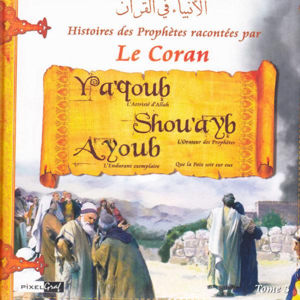 Photo Histoires Des Prophètes Racontées Par Le Coran (Album 5) YAQOUB,SHOUAYB, AYOUB (Sbdl) - Pixel Graf