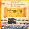 Photo Histoires Des Prophètes Racontées Par Le Coran (Album 3) IBRAHIM (Sbdl) - Pixel Graf