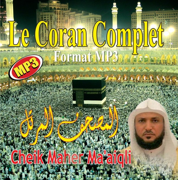 Photo Le Saint Coran complet par Cheikh Maher Al-M'ayqli -