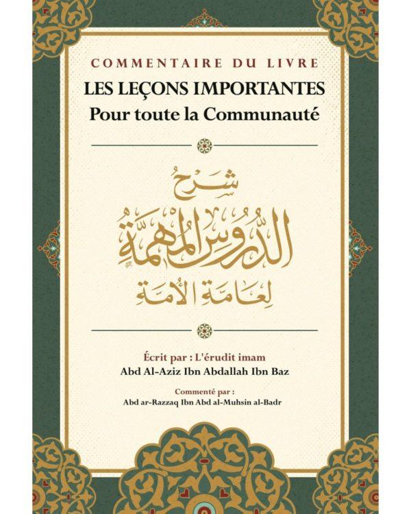 Photo LES LEÇONS IMPORTANTES – IBN BÂZ – COMMENTAIRE D'ABD AR-RAZZAQ AL-BADR – IBN BADIS – IBN BADIS - Ibn badis