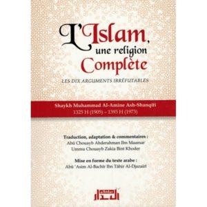Photo L'ISLAM UNE RELIGION COMPLÈTE – LES DIX ARGUMENTS IRRÉFUTABLES – SHAYKH ASH-SHANQÎTÎ – ALBIDAR - Al-Bidar