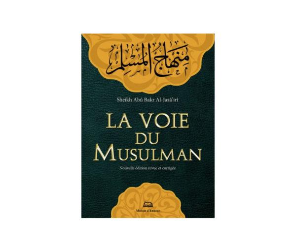 Photo La Voie Du Musulman – Format Poche (17X12 Cm) – Français D'après Abu Bakr Al-Jazairi - Maison d'Ennour