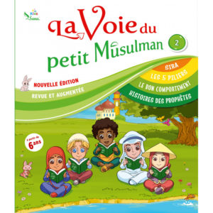 Photo La Voie Du Petit Musulman (2), Nouvelle Édition Revue Et Augmentée - Sana