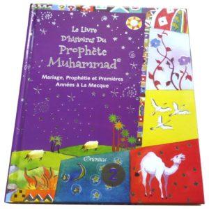 Photo Le livre d'histoires du Prophète Muhammad (Cartonné) – Tome 2 : Mariage, prophétie et premières années à La Mecque - Orientica