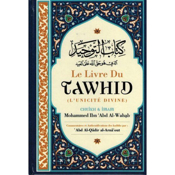 Photo LE LIVRE DU TAWHID (UNICITÉ) – KITAB AT-TAWHID – MUHAMMAD IBN ABD AL-WAHHAB – COMMENTAIRE AL-ARNÂ'OUT – IBN BADIS - Ibn badis