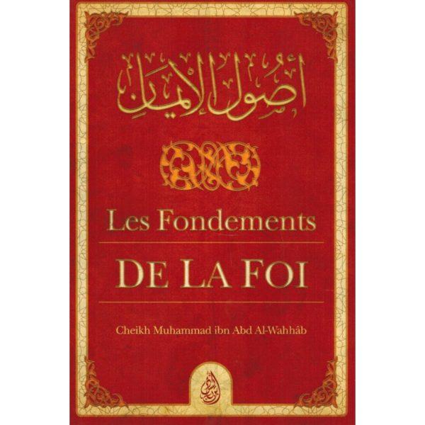 Photo LES FONDEMENTS DE LA FOI (OUSOUL AL-IMÂN) – MUHAMMAD IBN ABD AL-WAHHAB – IBN BADIS - Ibn badis