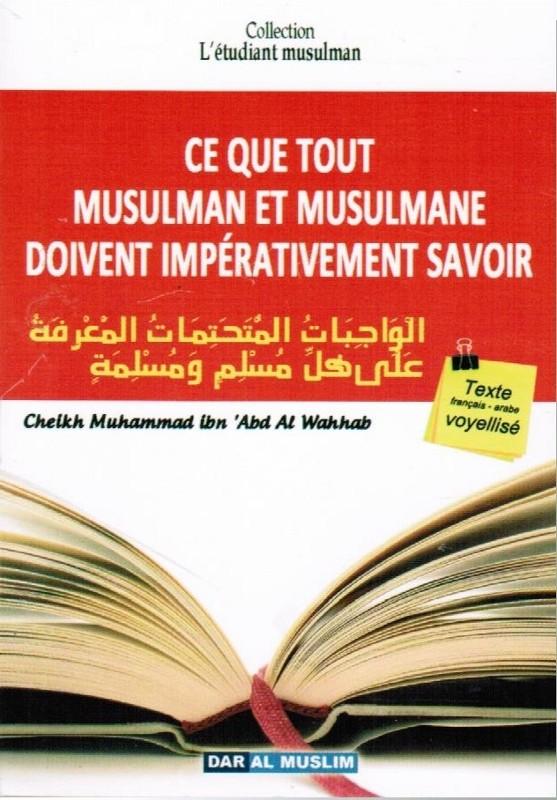 Photo Ce que tout musulman et musulmane doivent impérativement savoir (Bilingue français/arabe voyellisé) - Dar Al Muslim